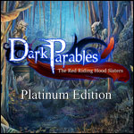 Dark Parables - The Red Riding Hood Sisters Platinum Edition