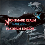 Nightmare Realm - In the End Platinum Edition